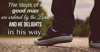 The Steps of a Good Man Are Ordered by the Lord