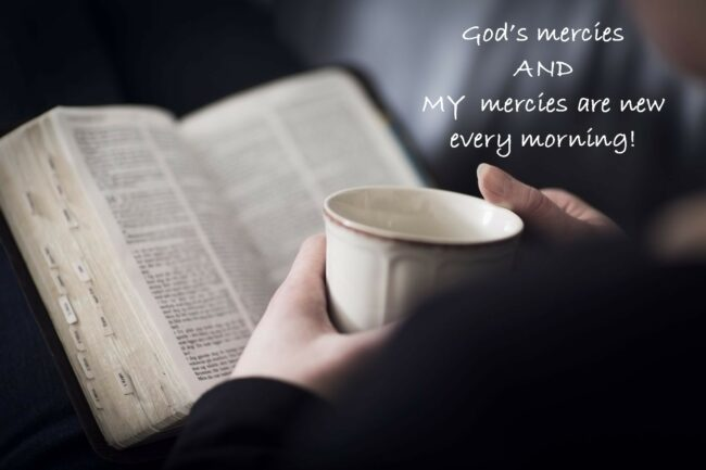 MY Mercies are New Every Morning