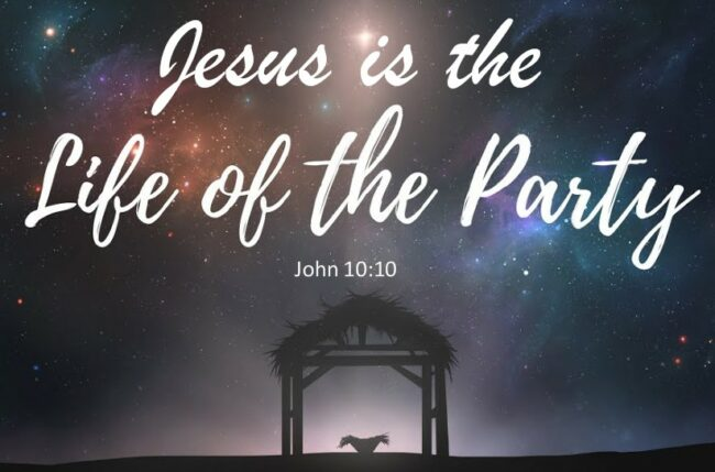 Jesus is the Life of the Party
