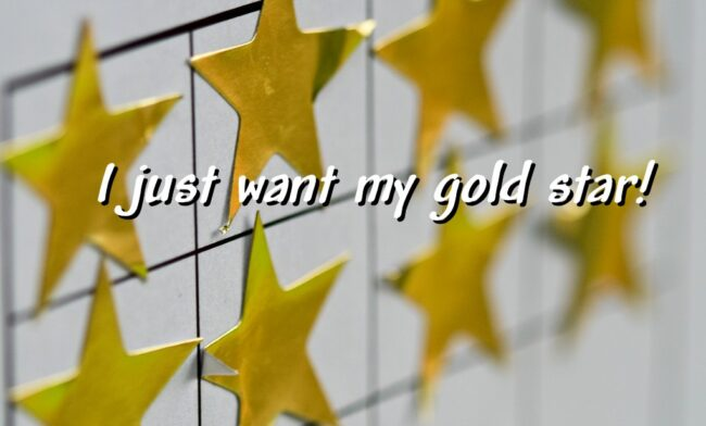 I Just Want a Gold Star