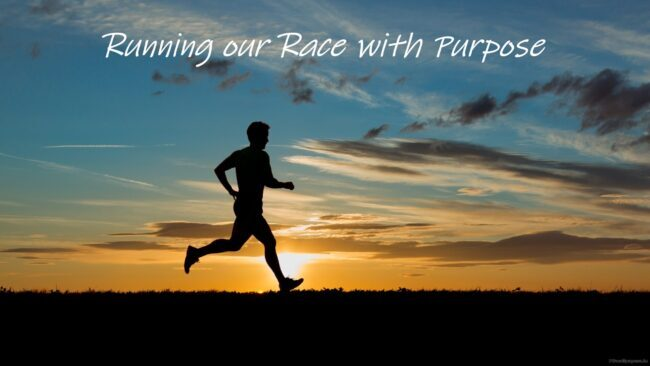 Running our Races with Purpose