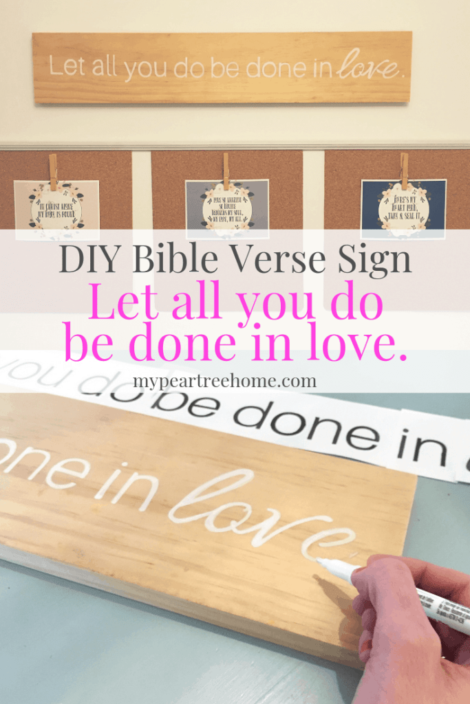 Learn how to make this sign with a foolproof and EASY method! Free printable template.  Let all you do be done in love. 1 Corinthians 16:14 #bibleversesign