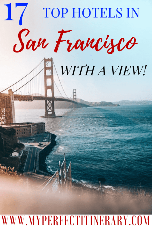 17 Best hotels in San Francisco with a view!