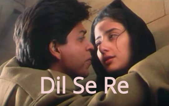 Dil Se Re Piano Notes