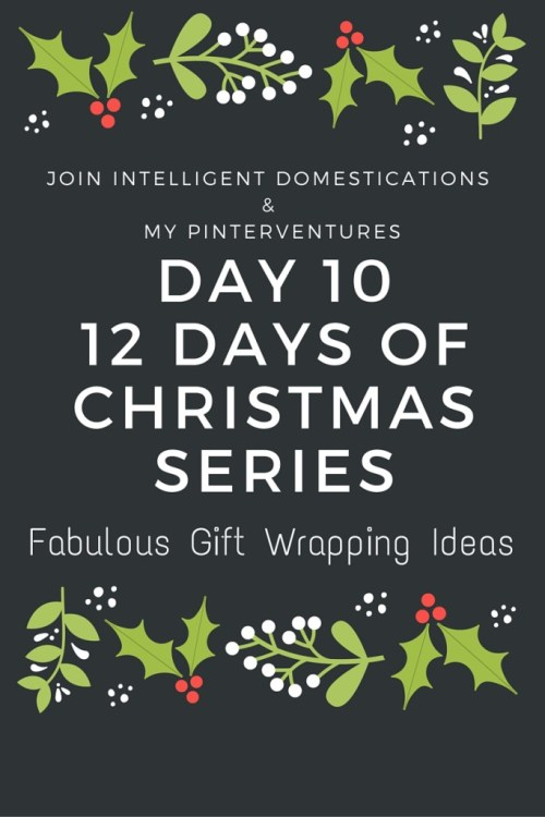 12 Days of Christmas - Fabulous Gift Wrapping Ideas
