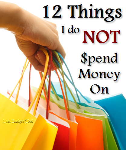 12 Things I Do Not Buy