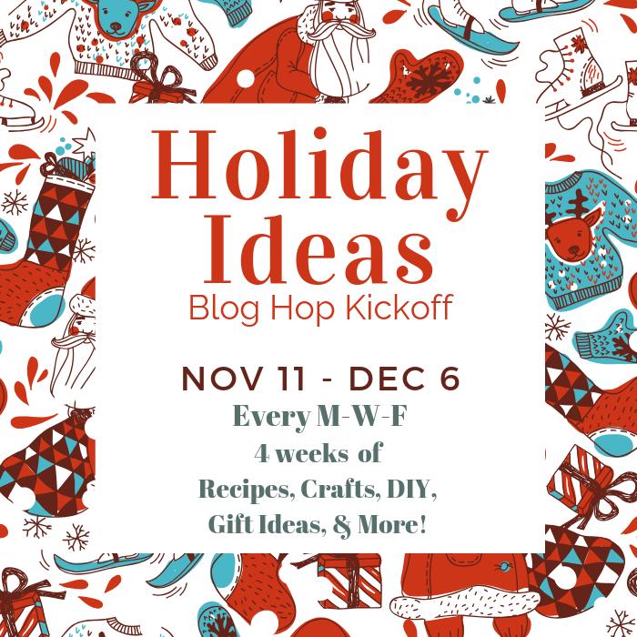 Holiday Ideas Blog Hop Kickoff