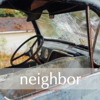 NEIGHBOR:  Five Minute Friday