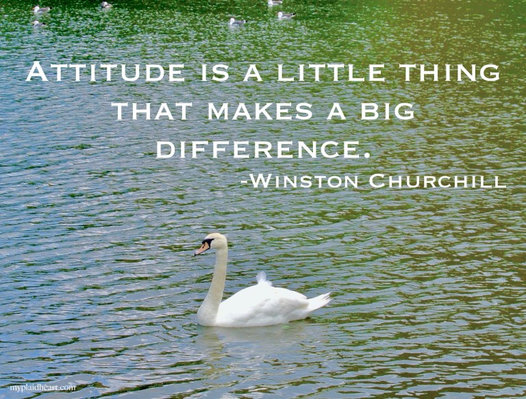 Attitude is a little thing that makes a big difference - words of encouragement from Winston Churchill.