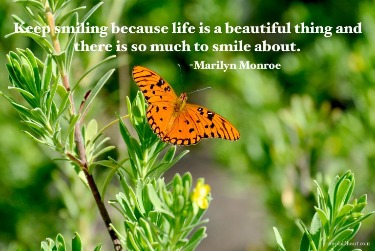 Keep smiling because life is a beautiful thing and there is so much to smile about - words of encouragement from Marilyn Monroe.