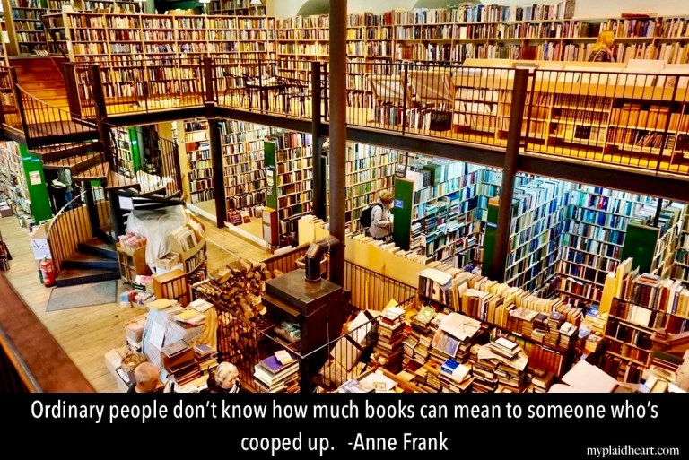 Ordinary people don't know how much books can mean to someone who's cooped up.  Anne Frank