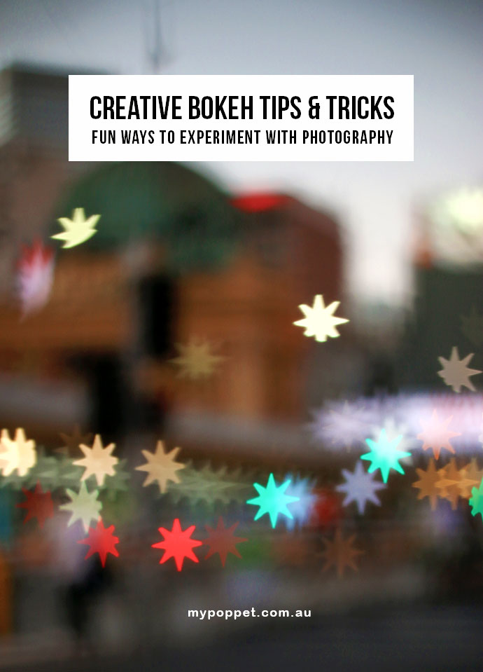Creative Bokeh Photography - Tips and Tricks mypoppet.com.au