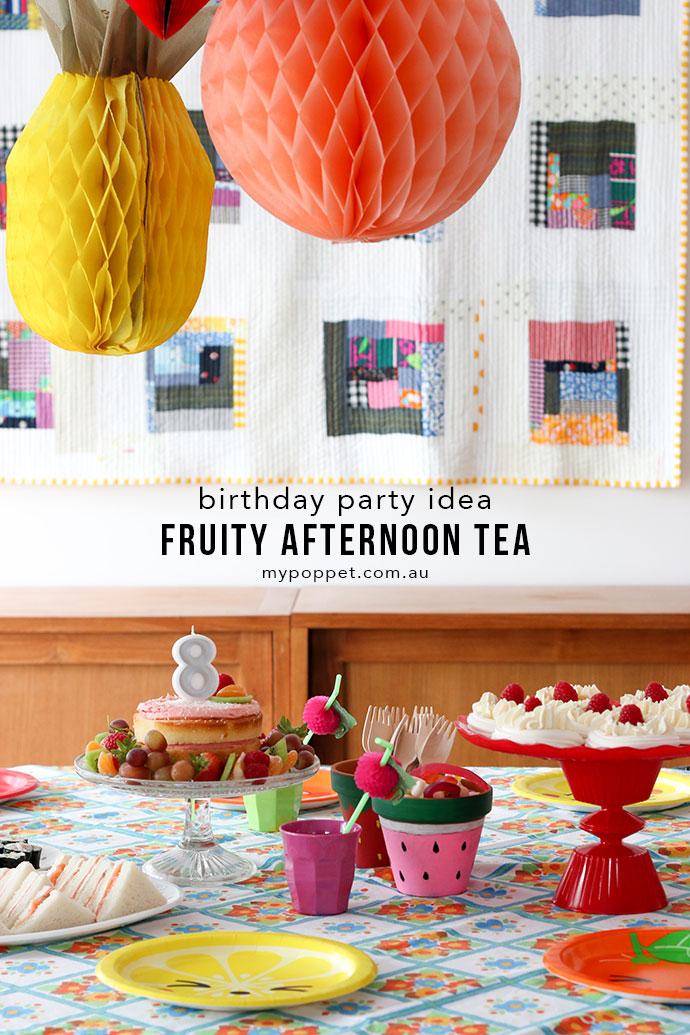 Birthday Party ideas - Fruit Themed tea party - mypoppet.com.au