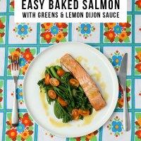 Easy Baked Salmon with Greens & Lemon Dijon Sauce