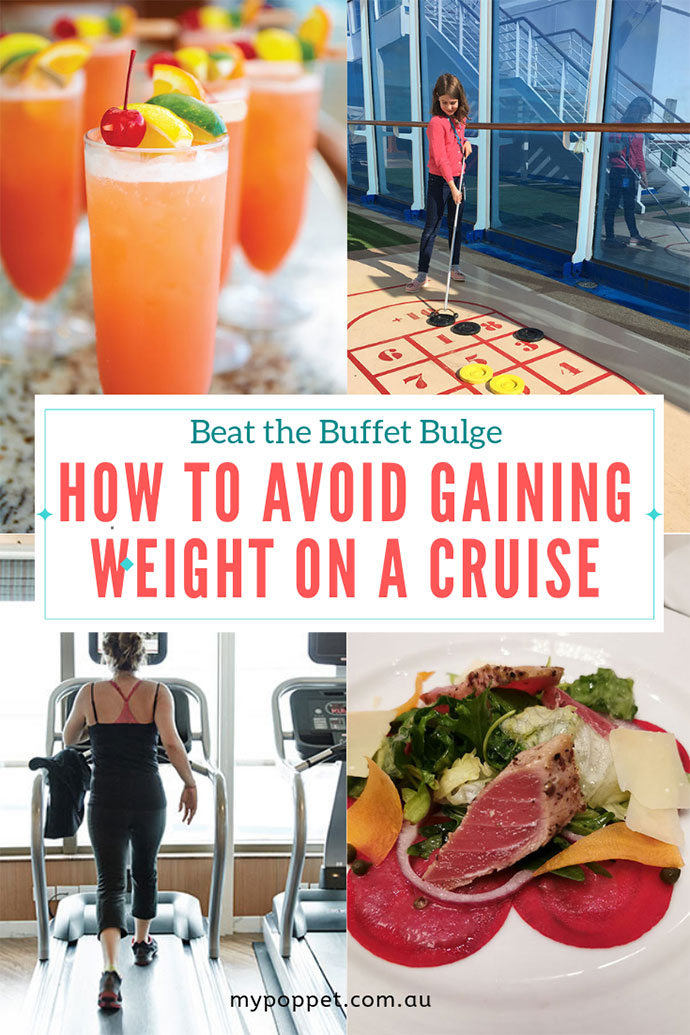 How not to gain weight on a cruise - mypoppet.com.au