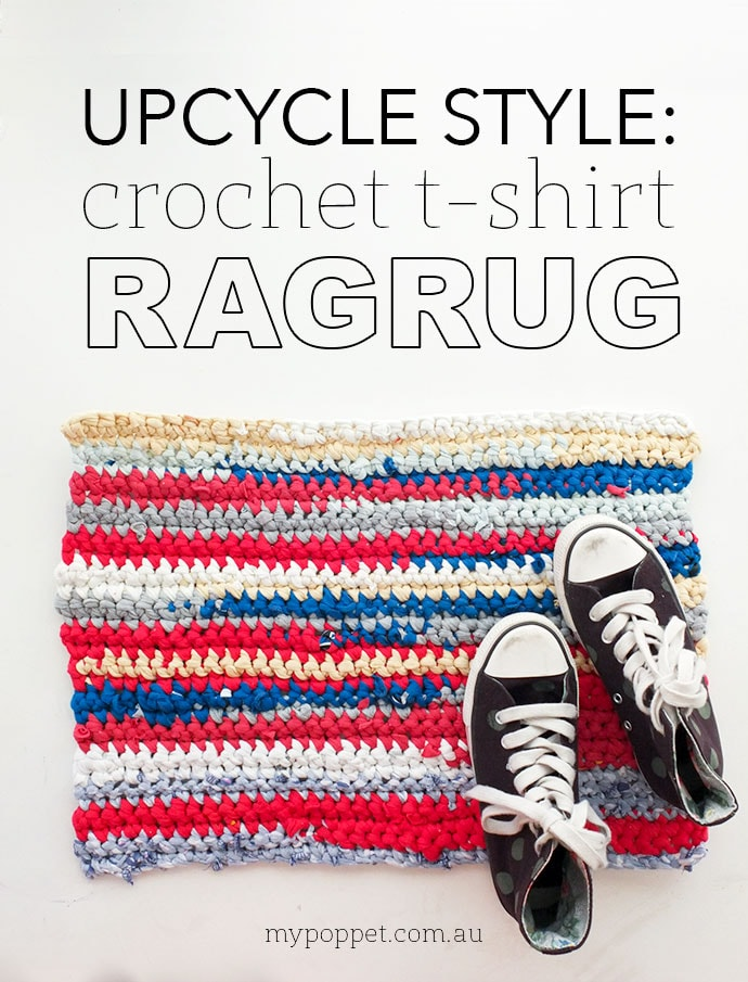 How to crochet a Rag Rug from old t-shirts mypoppet.com.au