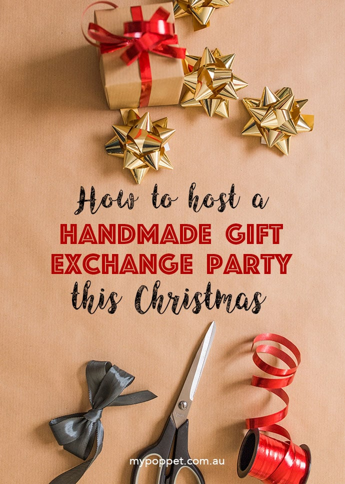 How to host a handmade gift exchange party this Christmas - Mypoppet.com.au