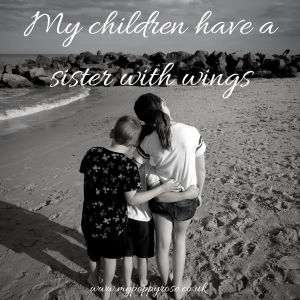 Quote: My children have a sister with wings.