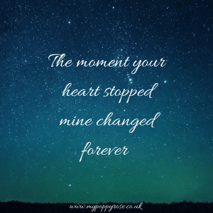 Baby loss Quote: The moment your heart stopped mine changed forever.