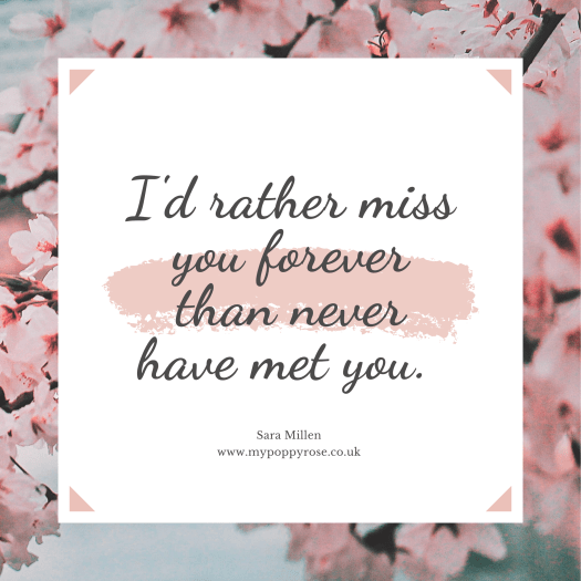 Angel Mummy Quote: I'd rather miss you forever than never have met you.