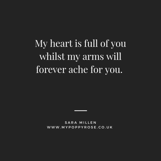 Angel Mummy Quote: My heart is full of you whilst my arms will forever ache for you.