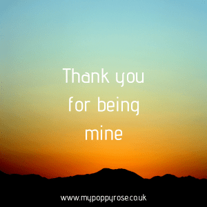 Quote: Thank you for being mine.
