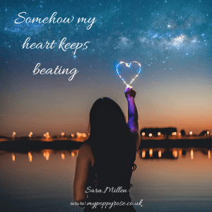 Quote: Somehow my heart keeps beating.
