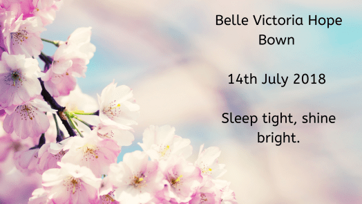 Remembering our babies: Belle Victoria Hope Bown.