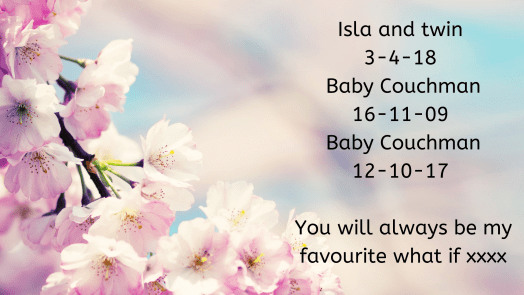 Remembering our babies: Isla and Twin, Baby Couchman and Baby Couchman.