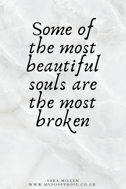 Speaking from the heart - TFMR Quote: Some of the most beautiful souls are the most broken.