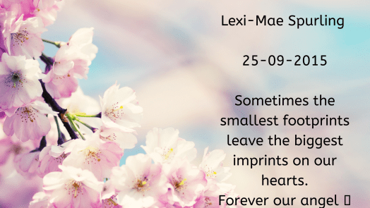 Remembering our babies: Lexie-Mae Spurling.