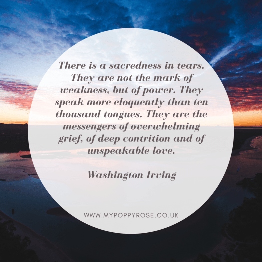 Grief quotes: There is a sacredness in tears. They are not the mark of weakness, but of power. They speak more eloquently than ten thousand tongues. They are the messengers of overwhelming grief, of deep contrition and of unspeakable love.