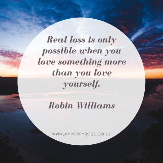 Grief quotes: Real loss is only possible when you love something more than you love yourself.