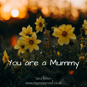 Angel Mummy Quote: You are a Mummy.