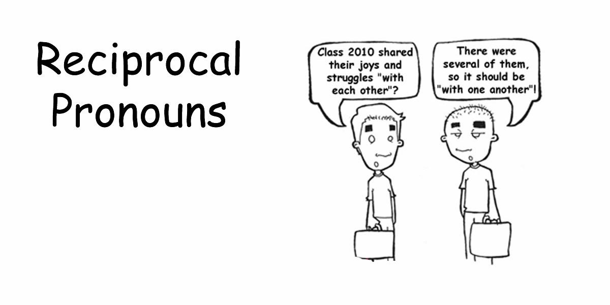 Pronouns : Reciprocal Pronouns