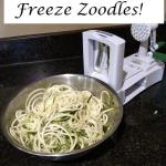 Yes, You CAN Freeze Zoodles!