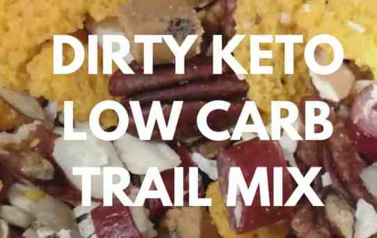 Dirty Keto Low Carb Trail Mix