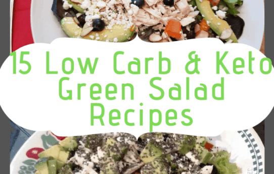 15 Low Carb Keto Green Salad Recipes