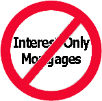 Mortgage Lenders Think Interest Only Mortgages Are Too Risky