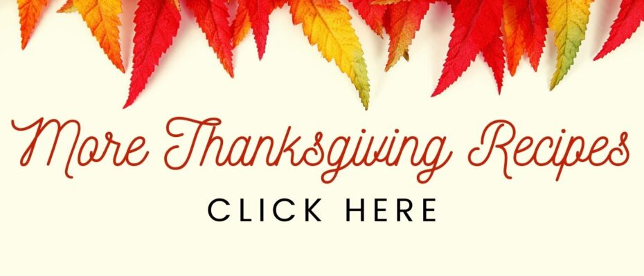 Colorful leaves with a text overlay saying more thanksgiving recipes