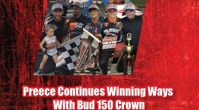 Preece Continues Winning Ways With Bud 150 Crown