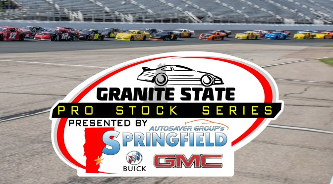 GRANITE STATE PRO STOCK SERIES PRESENTED BY SPRINGFIELD BUICK GMC