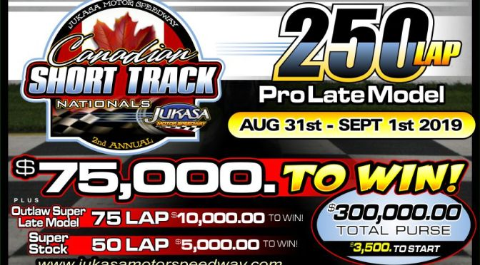 Jukasa Motor Speedway Aims to Capture Headlines Once Again with Second Annual Canadian Short Track Nationals