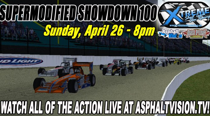 AsphaltVision.TV and Oswego Speedway Present Xtreme Short Track Sim Racing Supermodified Showdown 100 on Sunday, April 26