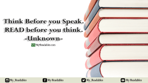 Think before you speak, Read before you think