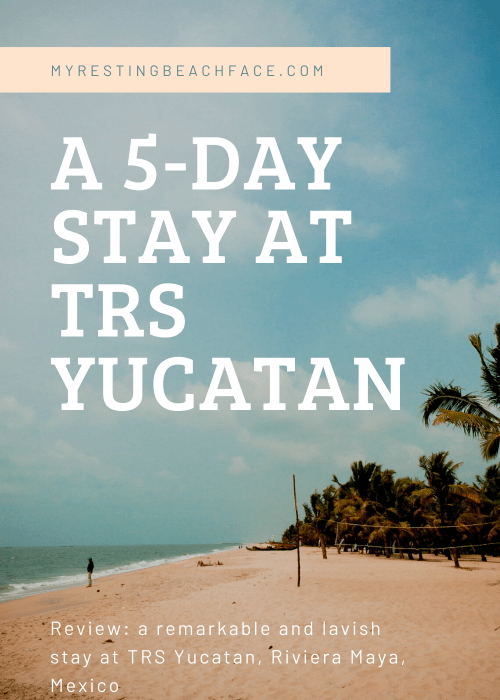 A 5-day stay at TRS Yucatan