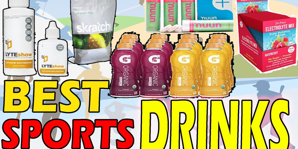 Best Sports Drinks For Hydration Review & Guides 2017