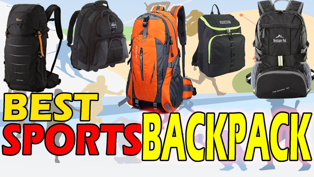Best Sports Backpack Review & Guides In 2017
