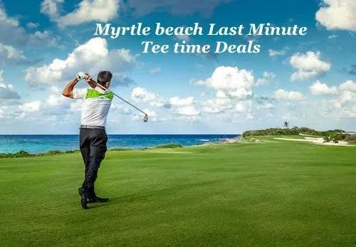 Myrtle Beach last Minute Tee time Deals