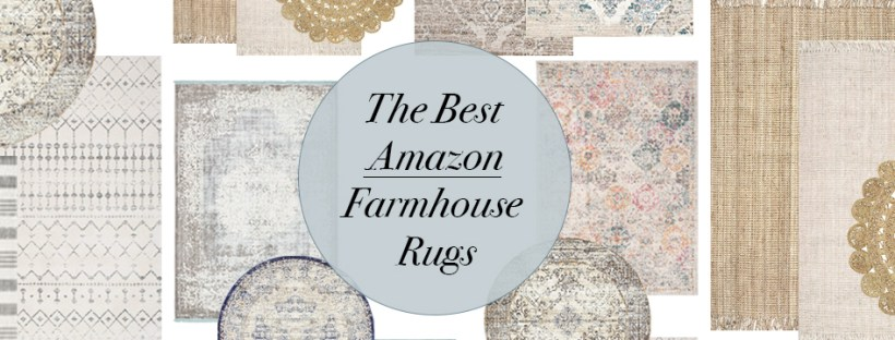 How to Shop for the Best and Most Affordable Farmhouse Rugs on Amazon